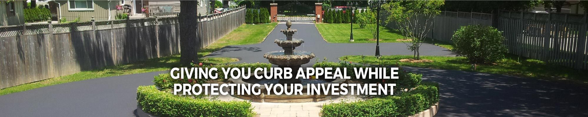 Giving You Curb Appeal, Protecting Your Investment | driveway