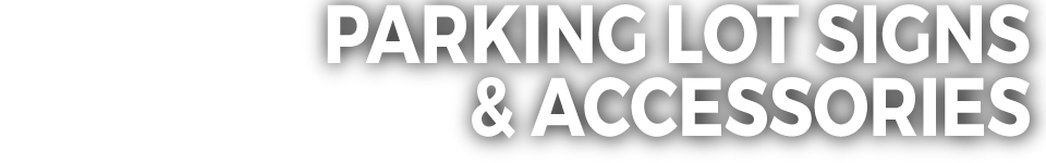 Parking Lot Signs & Accessories